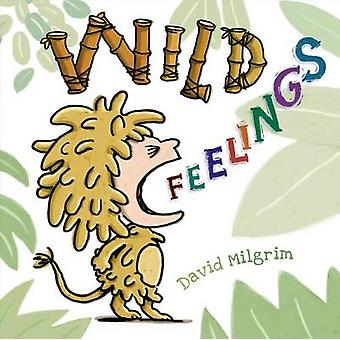Wild Feelings by David Milgrim - 9780805095876 Book