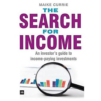The Search for Income - An Investor's Guide to Income-Paying Investmen