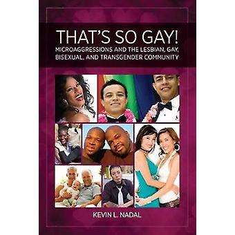 Das ist So schwul! -Microaggressions und die lesbisch - schwul - BI - eine