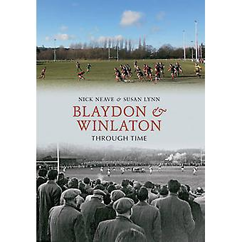 Blaydon & Winlaton nel tempo da Nick Neave - Susan Lynn - 97814456