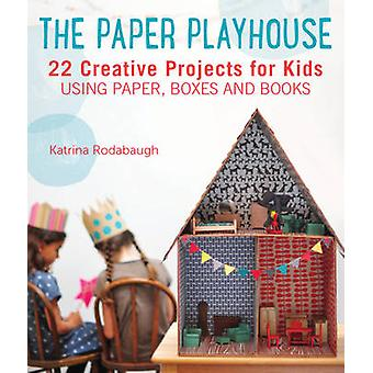 The Paper Playhouse - Awesome Art Projects for Kids Using Paper - Boxe