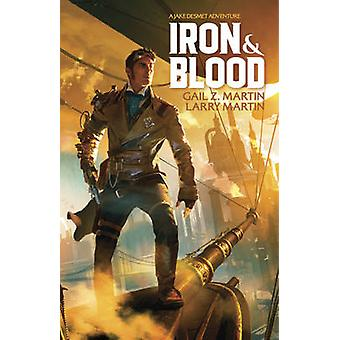 Iron and Blood by Gail Z. Martin - Larry N. Martin - 9781781083109 Bo