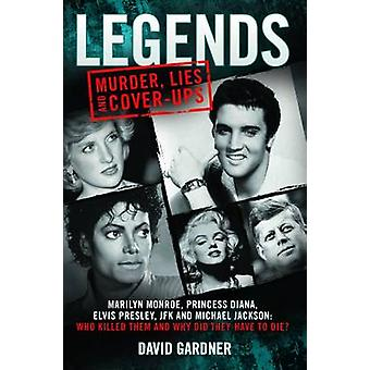 Legends - Murder - Lies and Cover-Ups - Marilyn Monroe - Princess Diana
