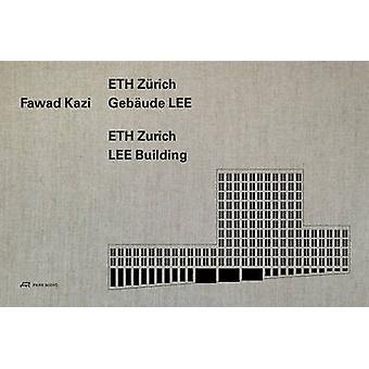 Fawad Kazi - ETH Zurich Building LEE by Christoph Wieser - 97839060278