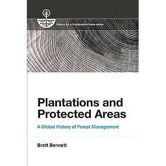 Plantations and Protected Areas - A Global History of Forest Managemen