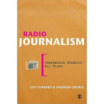 Radio Journalism by Guy Starkey - Andrew Crisell - 9781412930154 Book