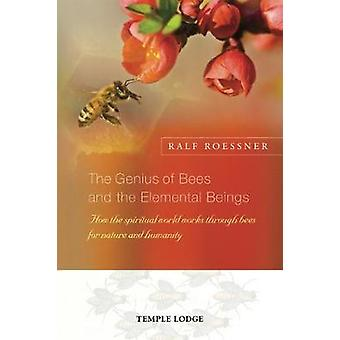 The Genius of Bees and the Elemental Beings - How the Spiritual World