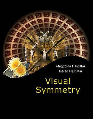 Visual Symmetry by Magdolna Hargittai - Istvan Hargittai - 9789812835