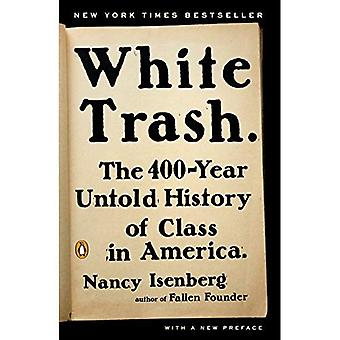 White Trash: The 400-Year Untold History of Class in � America