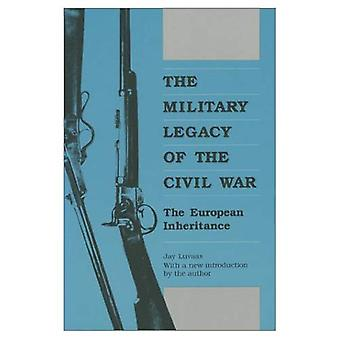 The Military Legacy of the Civil War