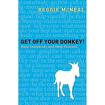 Get Off Your Donkey!: Help Others and Help Yourself