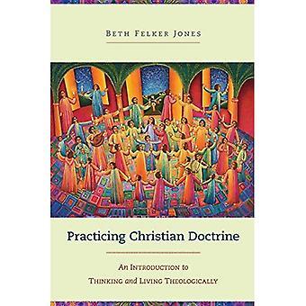 Praktiserande Christian doktrin: En introduktion till tänka och leva Theologically