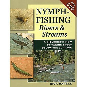 Nymph-Fishing Rivers and Streams: A Biologist's View of Taking Trout Below the Surface