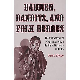 Badmen, banditi ed eroi popolari: l'ambivalenza dell'identità americana messicano in letteratura e pellicola