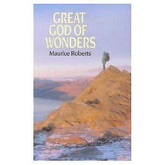 Grand Dieu des merveilles: la vie de la grâce et l'espérance de la gloire