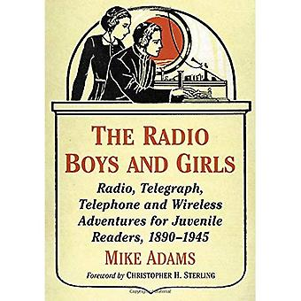 The Radio Boys and Girls: Radio, Telegraph, Telephone and Wireless Adventures for Juvenile Readers, 1890-1945