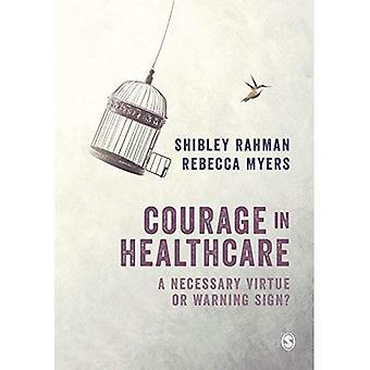 Courage en soins de santé: une vertu nécessaire ou un panneau d'avertissement?