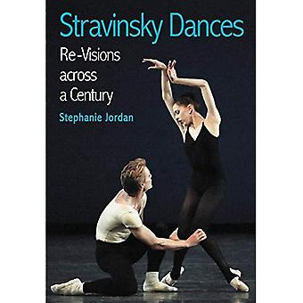 Stravinsky Dances: Re-visions Across a Century