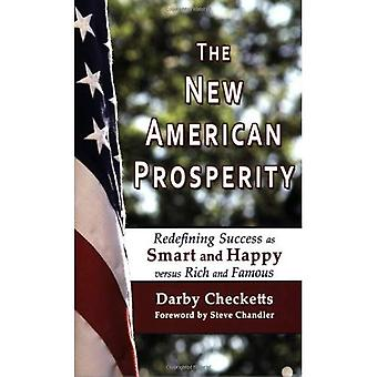 New American Prosperity: Redefining Success as Smart and Happy Versus Rich and Famous