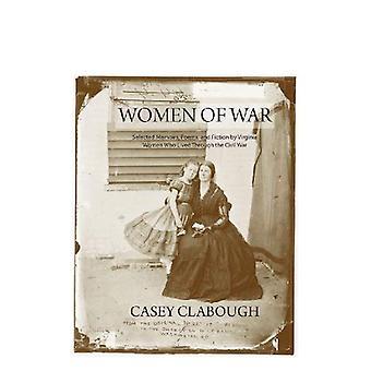 Femmes de guerre: choisis des mémoires, des poèmes et Fiction de Virginie les femmes qui ont vécu la guerre civile