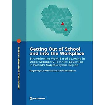 Getting Out of School and into the Workplace: Strengthening Work-Based Learning in Upper Secondary� Technical Education in Poland's Swietokrzyskie Region (International Development in Focus)