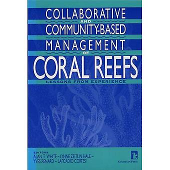 The Collaborative and Community-based Management of Coral Reefs: Lessons from Experience (Library of� Management for Development)