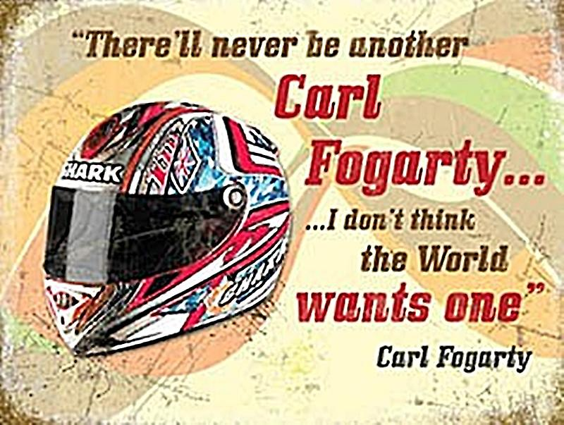 Carl Fogarty Helmet / Quote small metal sign  (og 2015)