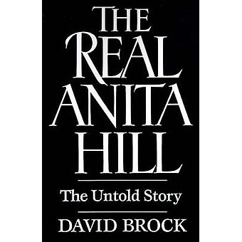 The Real Anita Hill The Untold Story by Brock & David