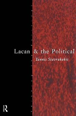 Lacan and the Political by Stavrakakis & Yannis
