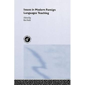 Issues in Modern Foreign Languages Teaching by Field & Kit