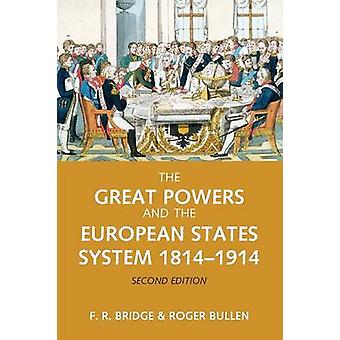 The Great Powers and the European States System 18141914 by Bridge & Roy