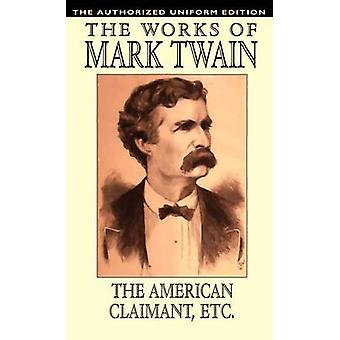 The American Claimant and Other Stories The Authorized Uniform Edition by Twain & Mark