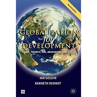 Globalization for DevelopmentTrade Finance Aid Migration and Policy by Goldin & Ian