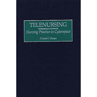 Telenursing enfermagem prática no ciberespaço por Sharpe & Charles