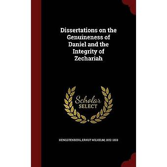 Dissertations on the Genuineness of Daniel and the Integrity of Zechariah by Hengstenberg & Ernst Wilhelm