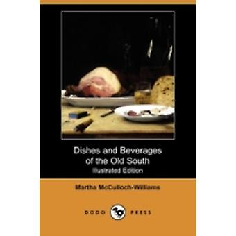Dishes and Beverages of the Old South Illustrated Edition Dodo Press by McCullochWilliams & Martha