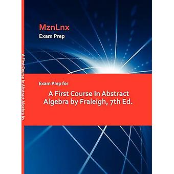 Exam Prep for A First Course In Abstract Algebra by Fraleigh 7th Ed. by MznLnx