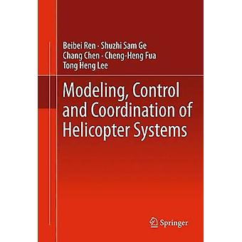 Modeling Control and Coordination of Helicopter Systems by Ren & Beibei