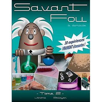 Savant Fou  domicile Tome 2 by Bellayer & Jrme