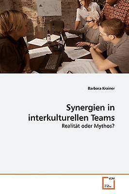 Synergien in interkulturellen Teams by Krainer & Barbara