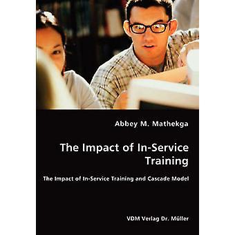 O impacto em serviço formação o impacto da formação em serviço e modelo de cascata por Mathekga & Abadia M.