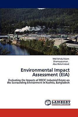 EnvironHommestal Impact AssessHommest Eia by Islam & MD Tahidul
