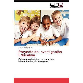 Proyecto de Investigacion Educativa by Alonso Ruiz & Amelia