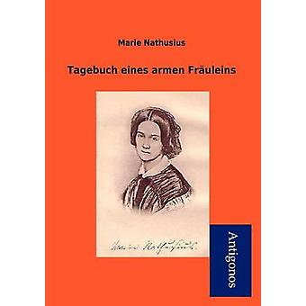 Tagebuch Eines Armen Fr Uleins by Nathusius & Marie