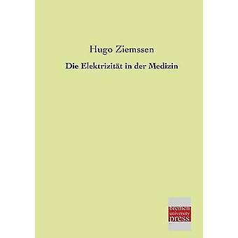 Die Elektrizitat in Der Medizin by Ziemssen & Hugo