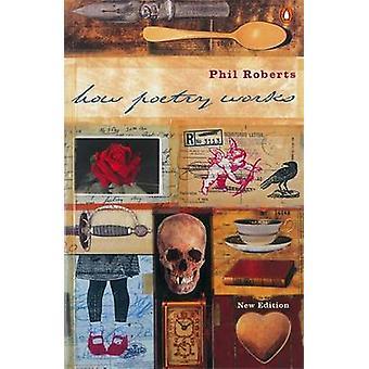 De werking van poëzie door Phil Roberts - 9780140285376 boek
