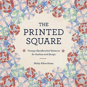 The Printed Square - Vintage Handkerchief Patterns for Fashion and Des