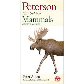 First Guide to Mammals by Roger Tory Peterson - 9780395911815 Book