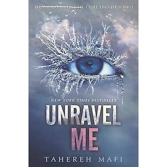 Unravel Me by Tahereh Mafi - 9780606350495 Book