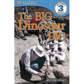 The Big Dinosaur Dig by Esther Ripley - 9780756655952 Book